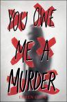 YOU OWE ME A MURDER by EileenCook